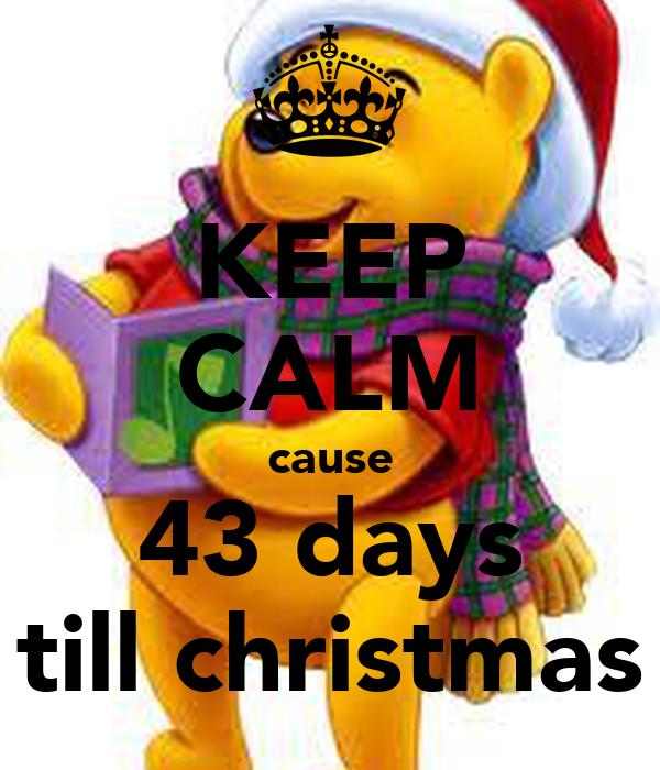 KEEP CALM cause 43 days till christmas