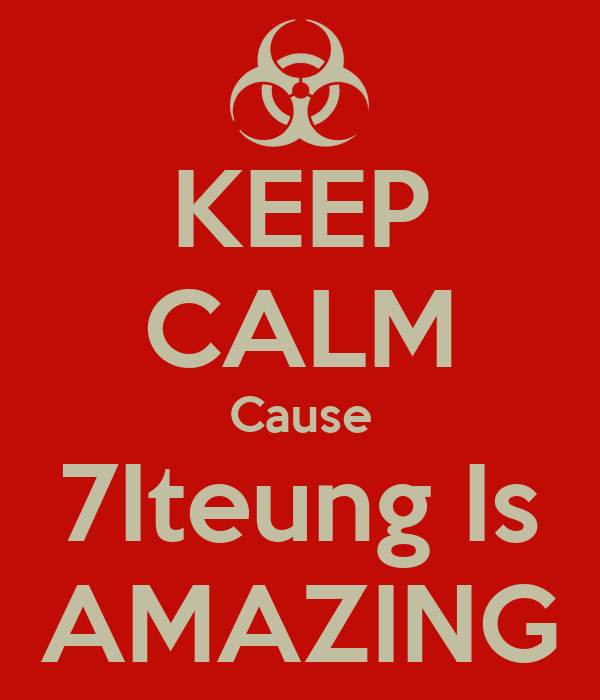 KEEP CALM Cause 7Iteung Is AMAZING