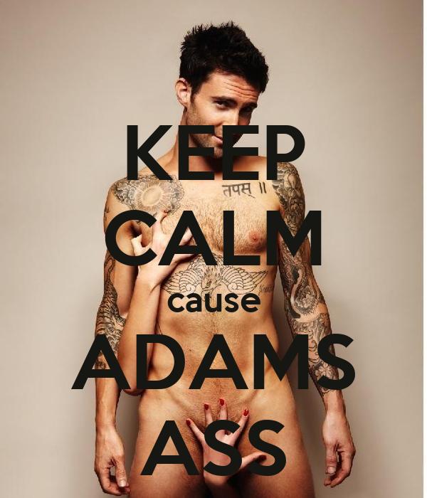 KEEP CALM cause ADAMS ASS