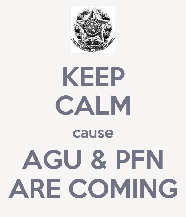 KEEP CALM cause AGU & PFN ARE COMING