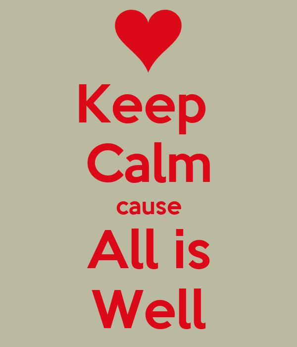 Keep  Calm cause All is Well