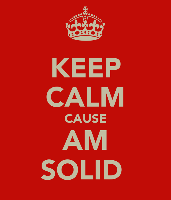 KEEP CALM CAUSE AM SOLID