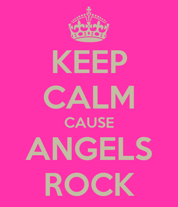 KEEP CALM CAUSE ANGELS ROCK