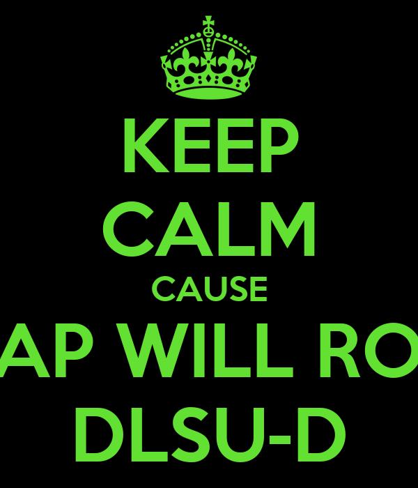 KEEP CALM CAUSE ASAP WILL ROCK DLSU-D