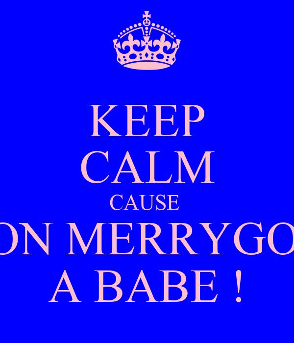 KEEP CALM CAUSE  ASTON MERRYGOLD'S A BABE !