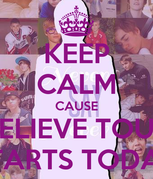 KEEP CALM CAUSE BELIEVE TOUR STARTS TODAY