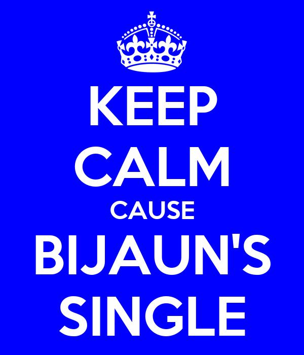 KEEP CALM CAUSE BIJAUN'S SINGLE