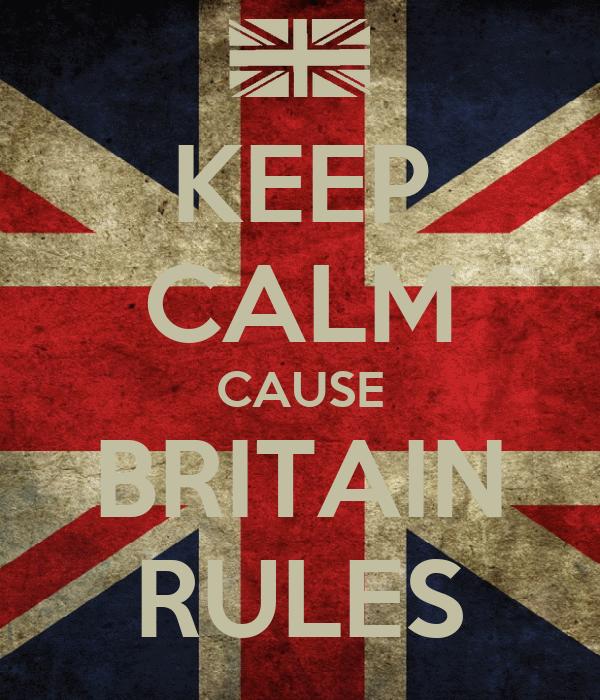 KEEP CALM CAUSE BRITAIN RULES