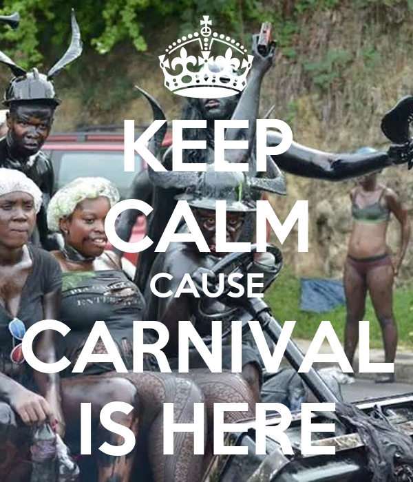 KEEP CALM CAUSE CARNIVAL IS HERE