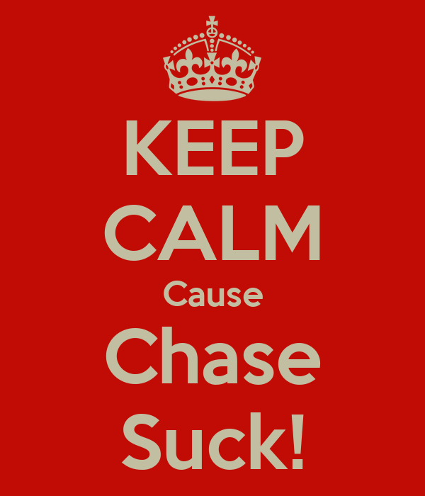 KEEP CALM Cause Chase Suck!