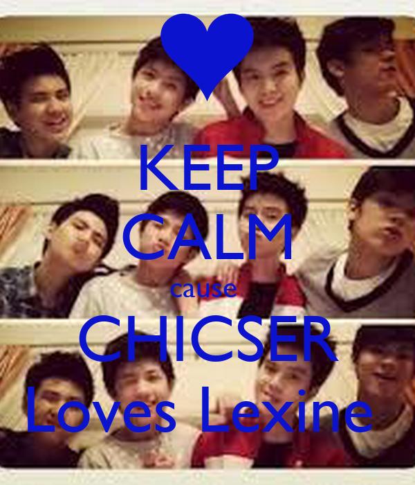 KEEP CALM cause  CHICSER Loves Lexine