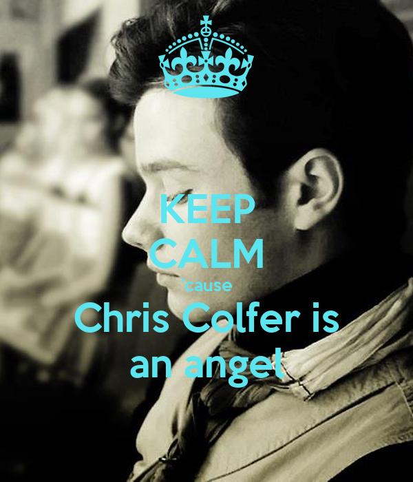 KEEP CALM 'cause Chris Colfer is an angel