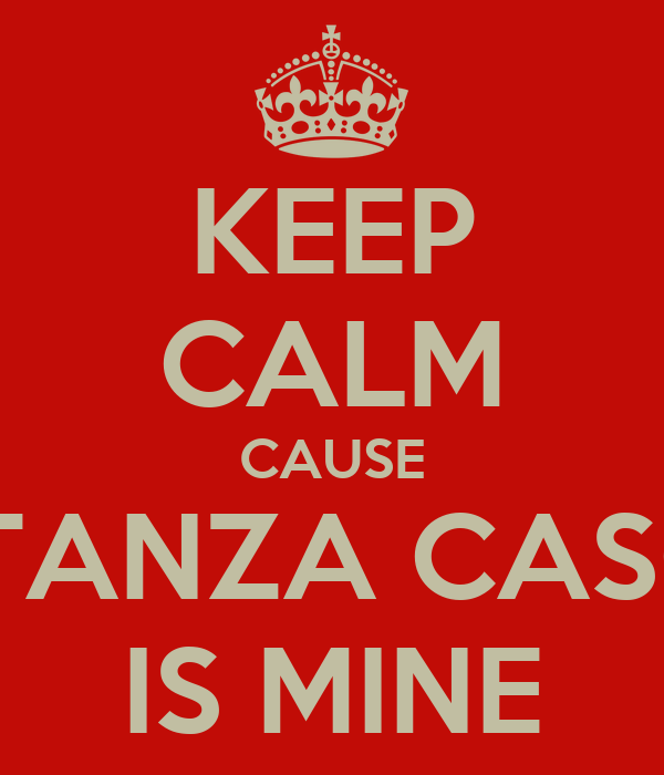 KEEP CALM CAUSE COSTANZA CASCINO IS MINE