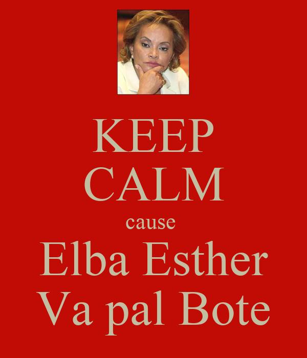 KEEP CALM cause  Elba Esther Va pal Bote