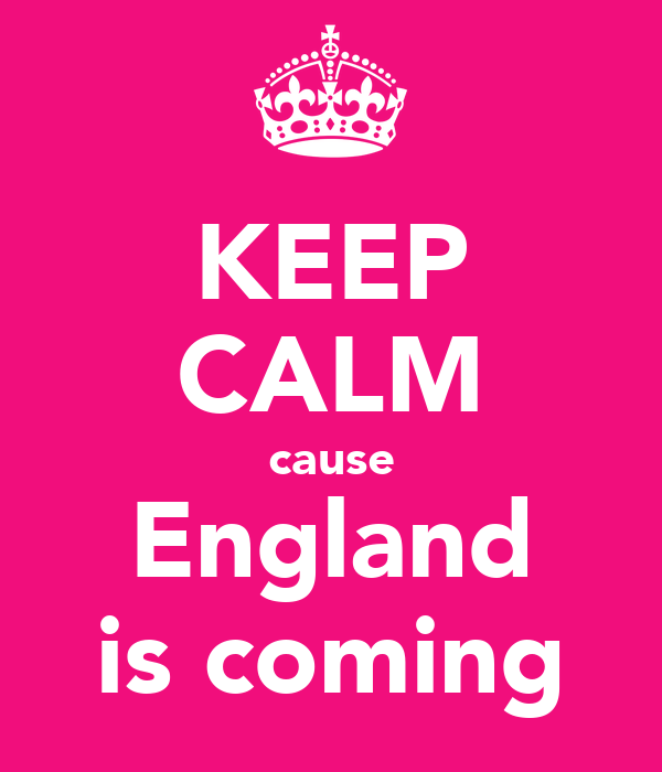 KEEP CALM cause England is coming
