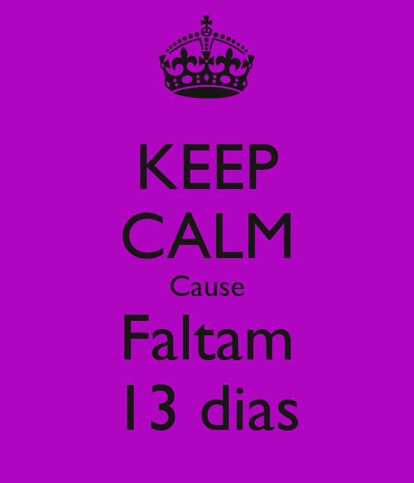 KEEP CALM Cause Faltam 13 dias
