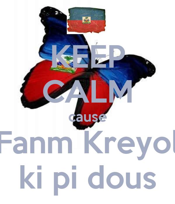 KEEP CALM cause Fanm Kreyol ki pi dous