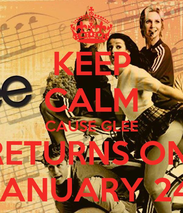 KEEP CALM CAUSE GLEE RETURNS ON  JANUARY 24!