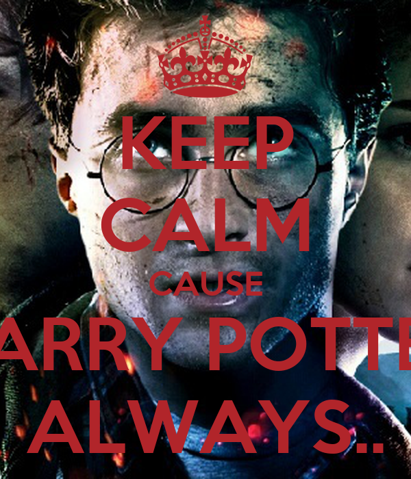 keep calm cause harry potter always poster h keep