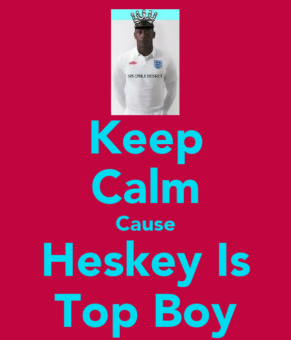 Keep Calm Cause Heskey Is Top Boy