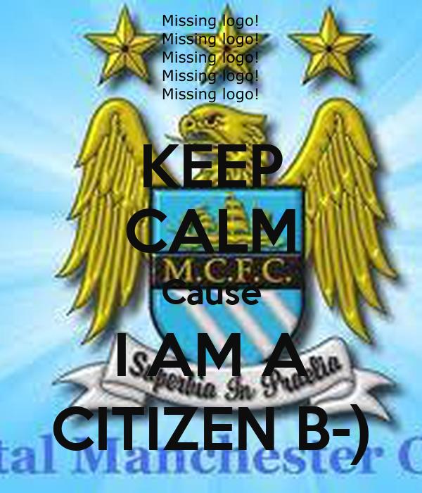 KEEP CALM Cause I AM A CITIZEN B-)
