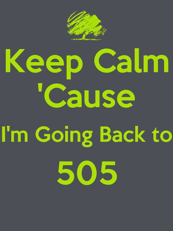 Keep Calm 'cause I'm Going Back To 505 Poster  Adair. California Arts Institute Florida Bee Removal. Medical Administration Program. Internet Service Providers Minneapolis. How To Become A Certified Group Fitness Instructor. Final Cut Pro Sound Effects Web 2 0 Summit. Utility Trailer Storage Ideas. Browser Vs Search Engine. Design Your Own Concept Car Cable In Chicago