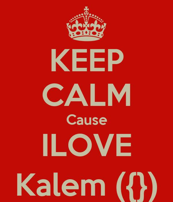 KEEP CALM Cause ILOVE Kalem ({})