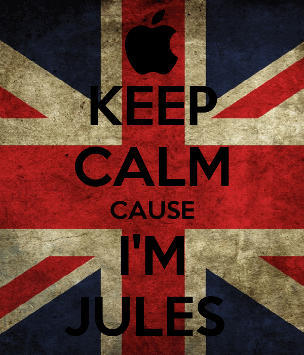 KEEP CALM CAUSE I'M JULES