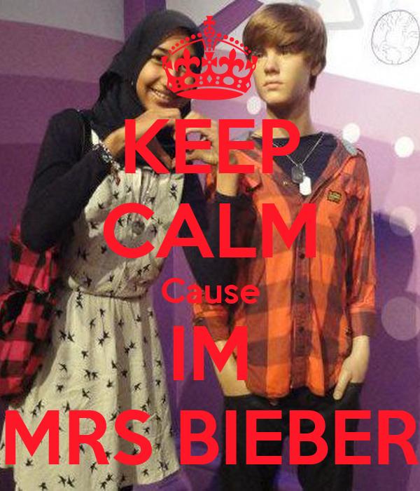 KEEP CALM Cause IM MRS BIEBER