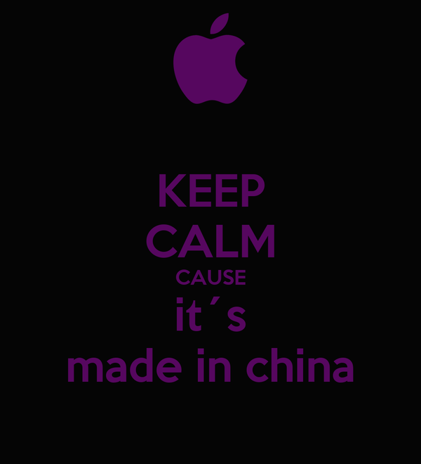 KEEP CALM CAUSE it´s made in china