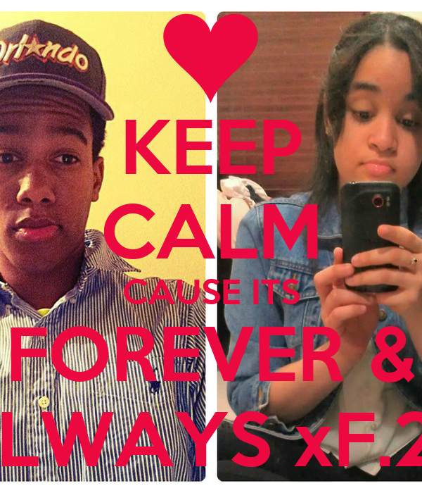 KEEP CALM CAUSE ITS FOREVER & ALWAYS xF.24