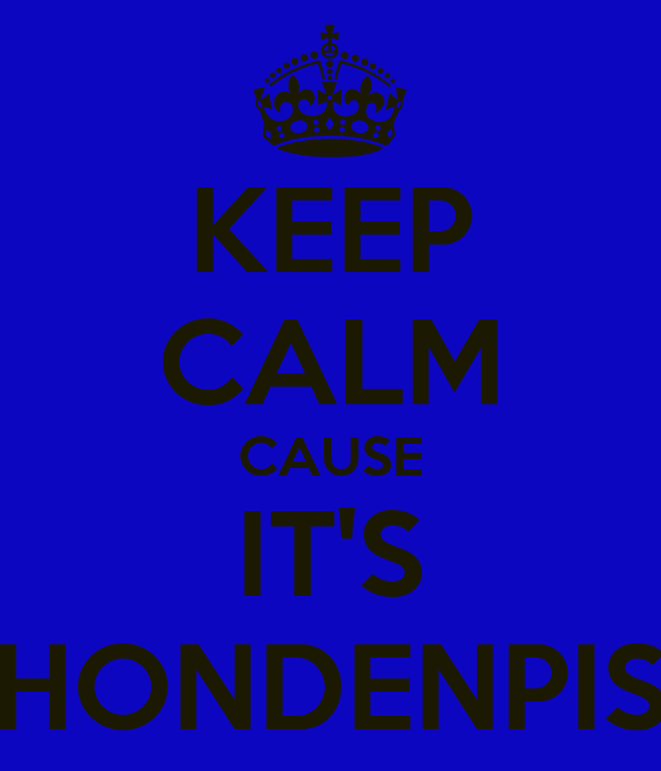 KEEP CALM CAUSE IT'S HONDENPIS