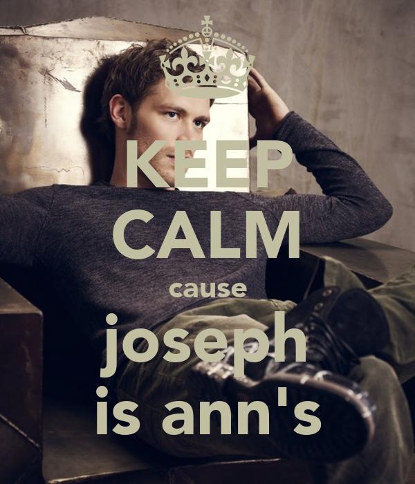 KEEP CALM cause joseph is ann's