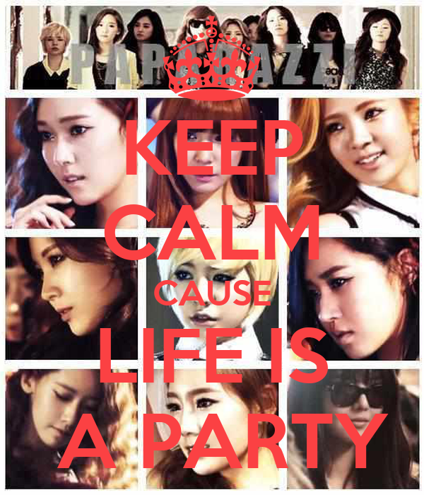 KEEP CALM CAUSE LIFE IS  A PARTY