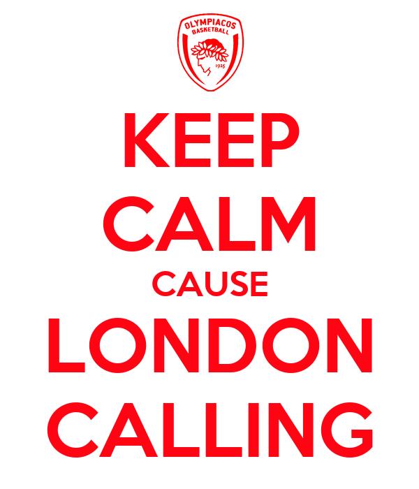 KEEP CALM CAUSE LONDON CALLING