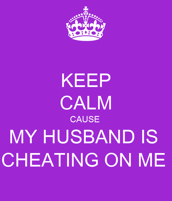 how to tell if my husband is cheating on me