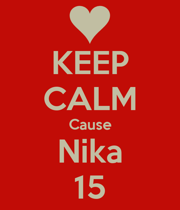 KEEP CALM Cause Nika 15