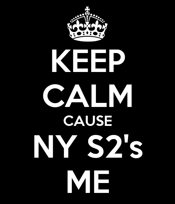 KEEP CALM CAUSE NY S2's ME