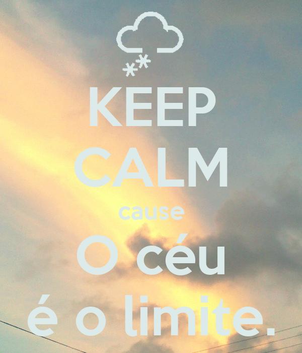 KEEP CALM cause O céu é o limite.