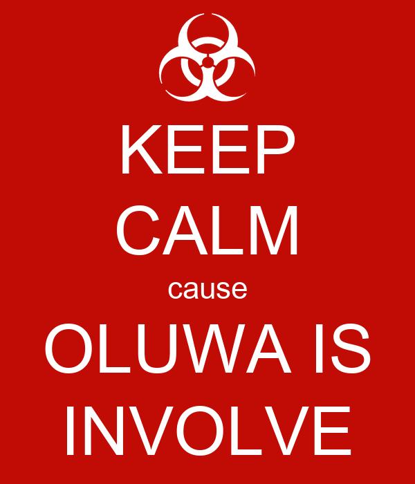 KEEP CALM cause OLUWA IS INVOLVE