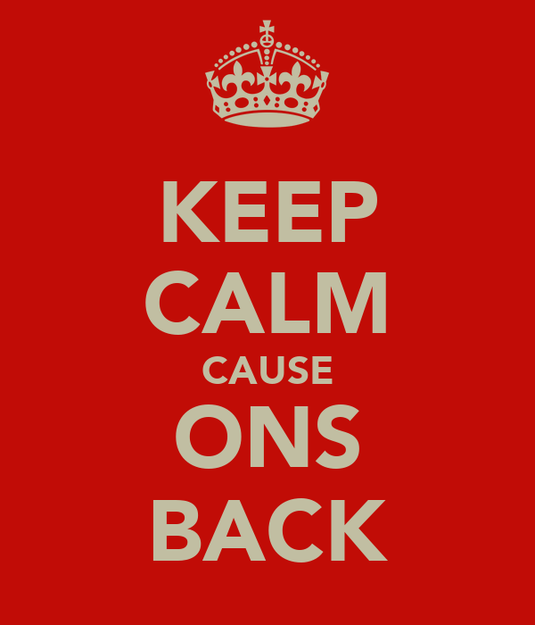 KEEP CALM CAUSE ONS BACK