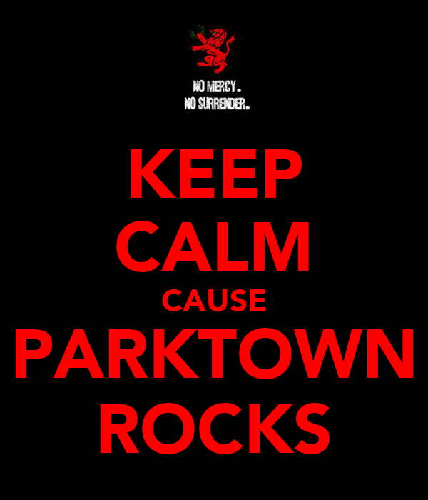 KEEP CALM CAUSE PARKTOWN ROCKS