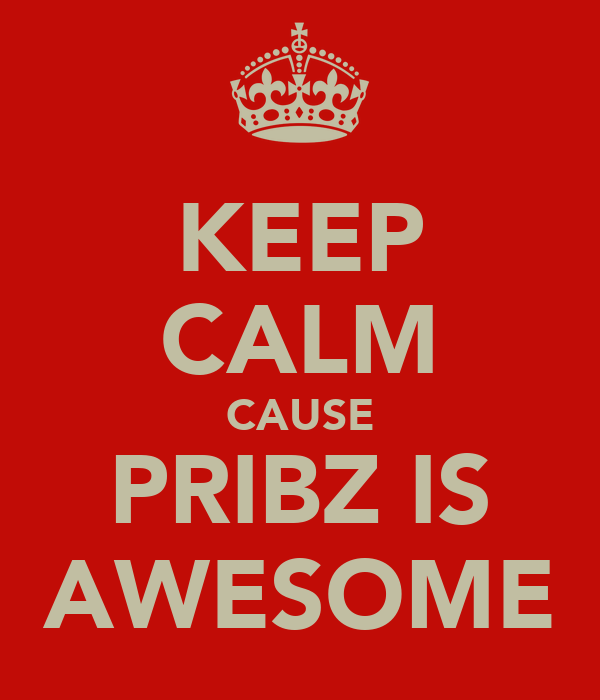 KEEP CALM CAUSE PRIBZ IS AWESOME