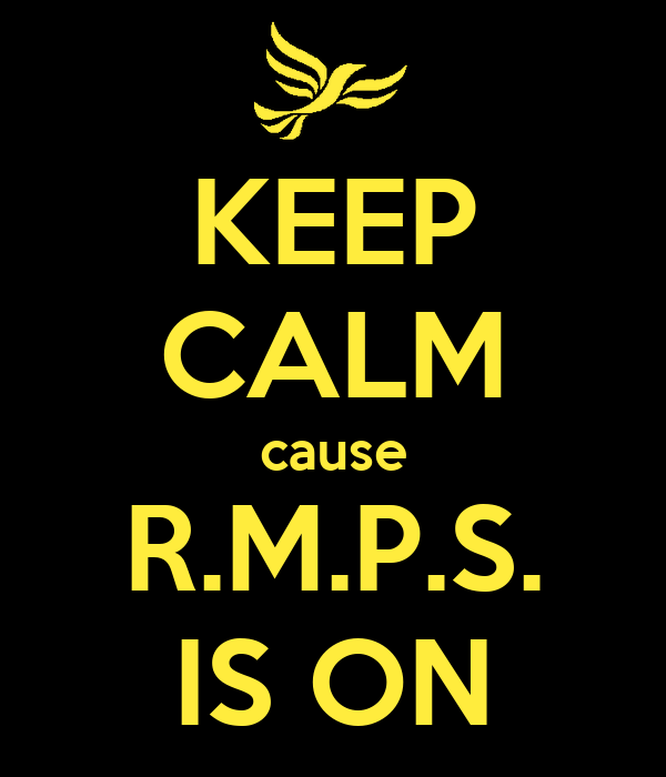 KEEP CALM cause R.M.P.S. IS ON