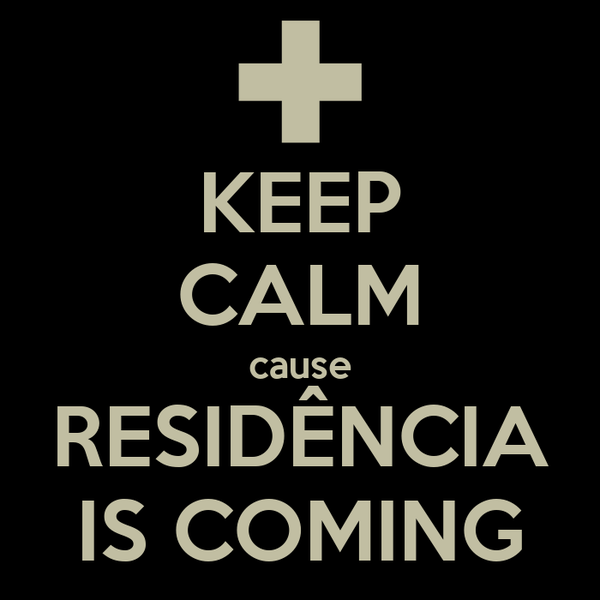 KEEP CALM cause RESIDÊNCIA IS COMING