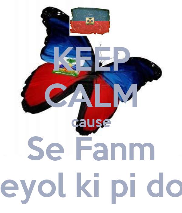 KEEP CALM cause Se Fanm Kreyol ki pi dous