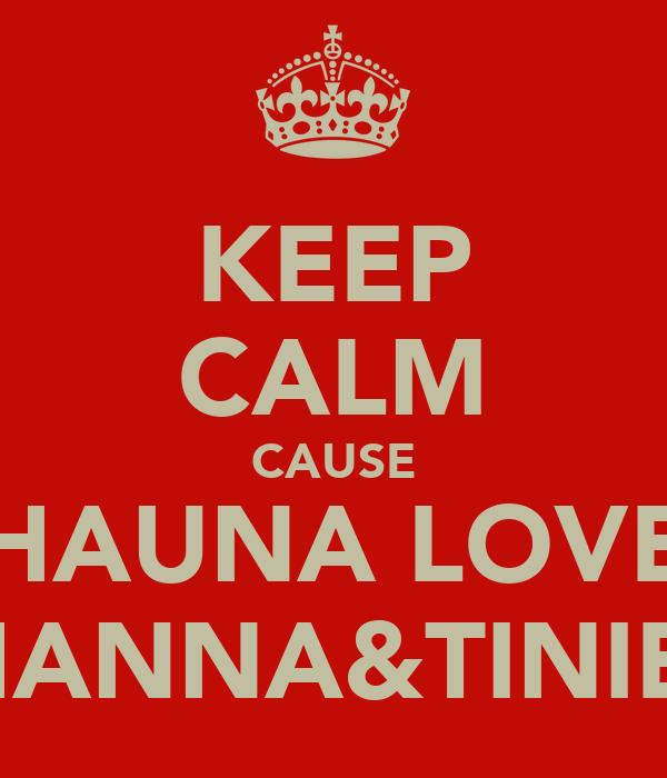 KEEP CALM CAUSE SHAUNA LOVES RIHANNA&TINIE<3