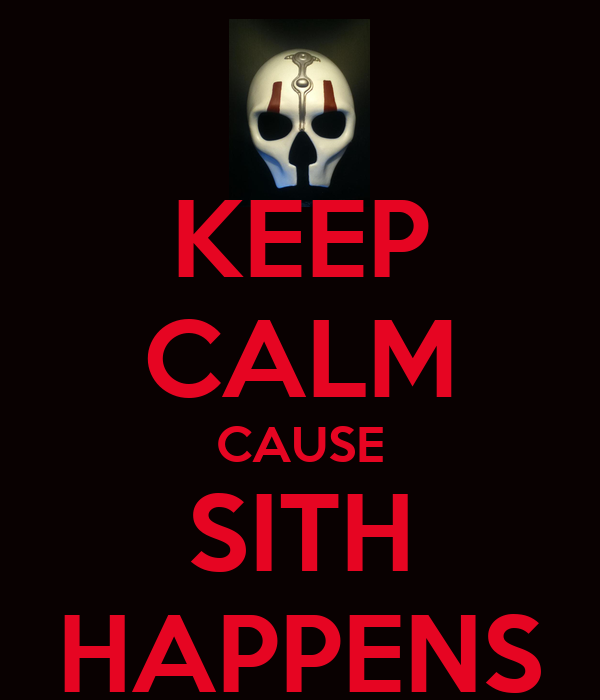 KEEP CALM CAUSE SITH HAPPENS