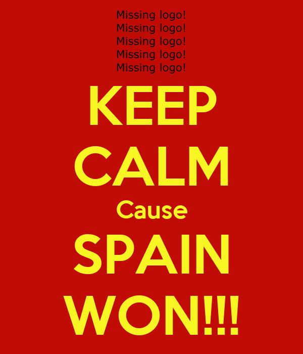 KEEP CALM Cause SPAIN WON!!!