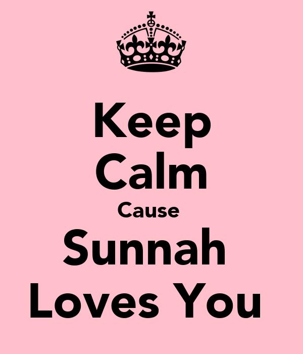 Keep Calm Cause  Sunnah  Loves You